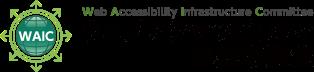ウェブアクセシビリティ基盤委員会 Web Accessibility Infrastructure Committee (WAIC)